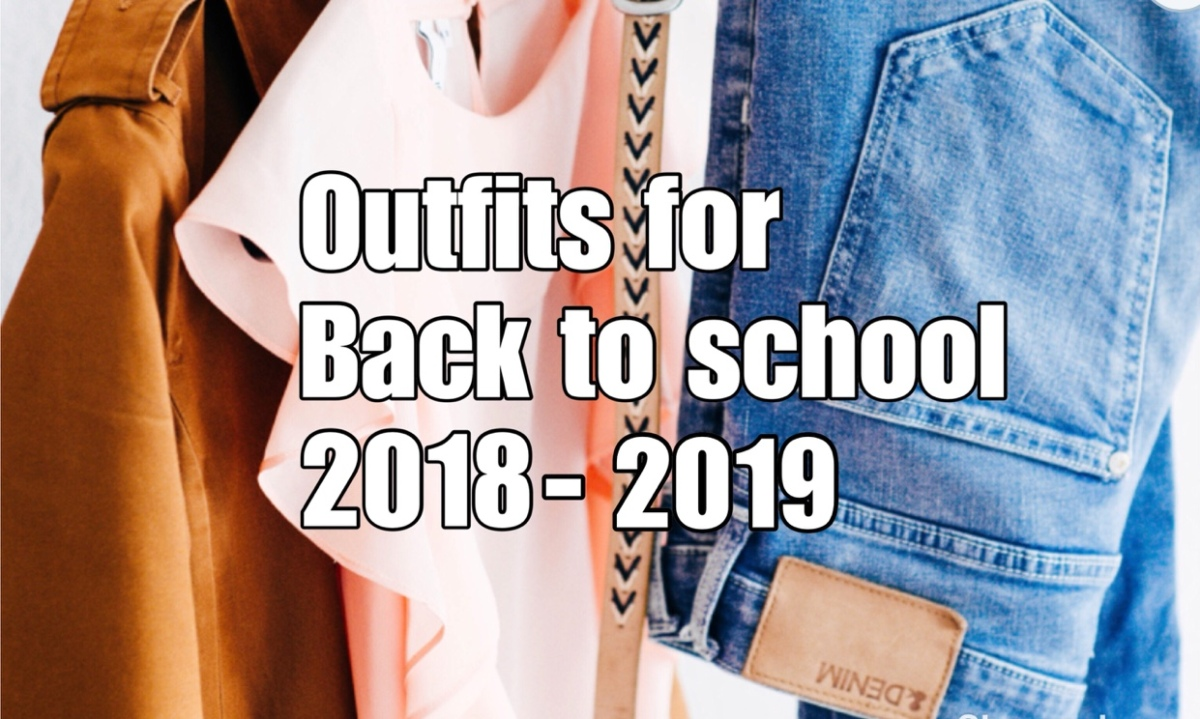 OUTFITS FOR BACK TO SCHOOL/ STYLISH SCHOOL OUTFITS/2018-2019/HOW TO SLAY ON THE FIRST DAY