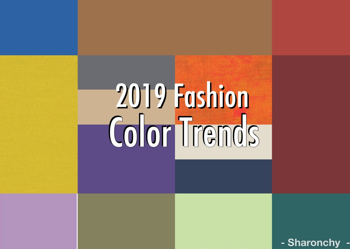 2018-2019 FASHION COLOR TRENDS/ BIG TRENDING COLORS